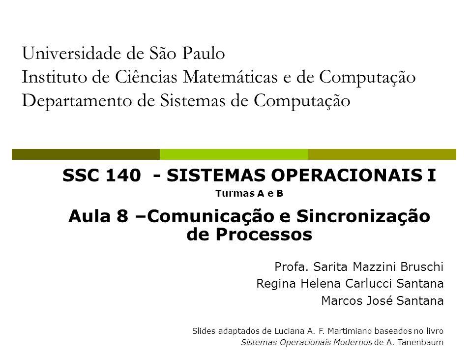 Universidade de São Paulo Instituto de Ciências Matemáticas e de Computação Departamento de Sistemas de Computação SSC 140 - SISTEMAS OPERACIONAIS I T