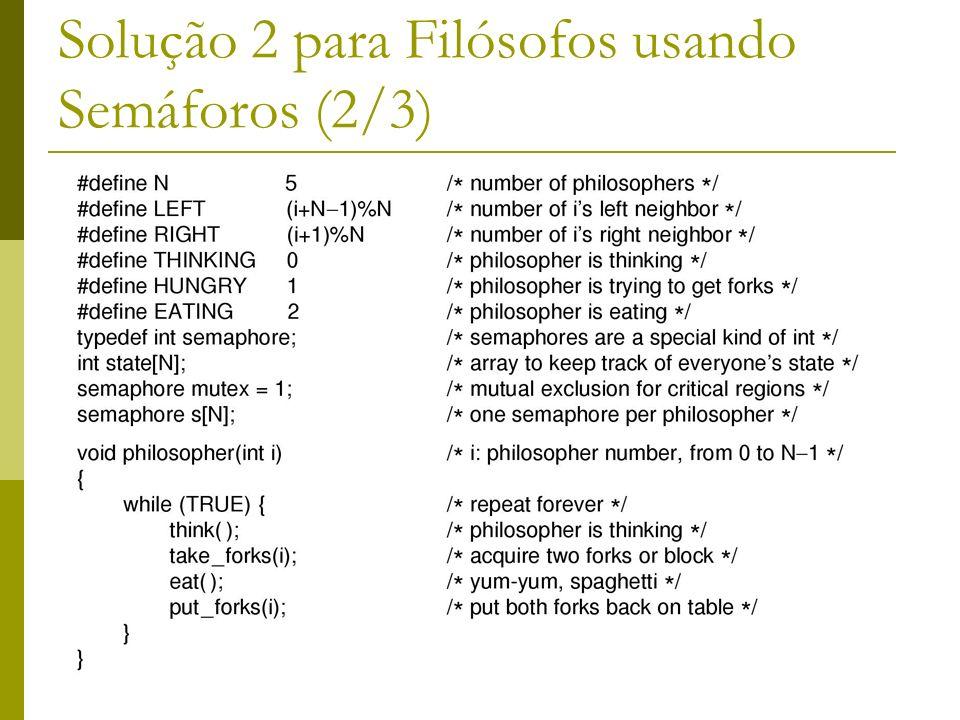 9 Solução 2 para Filósofos usando Semáforos (2/3)