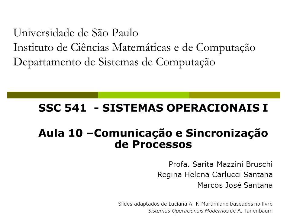 Universidade de São Paulo Instituto de Ciências Matemáticas e de Computação Departamento de Sistemas de Computação SSC 541 - SISTEMAS OPERACIONAIS I A