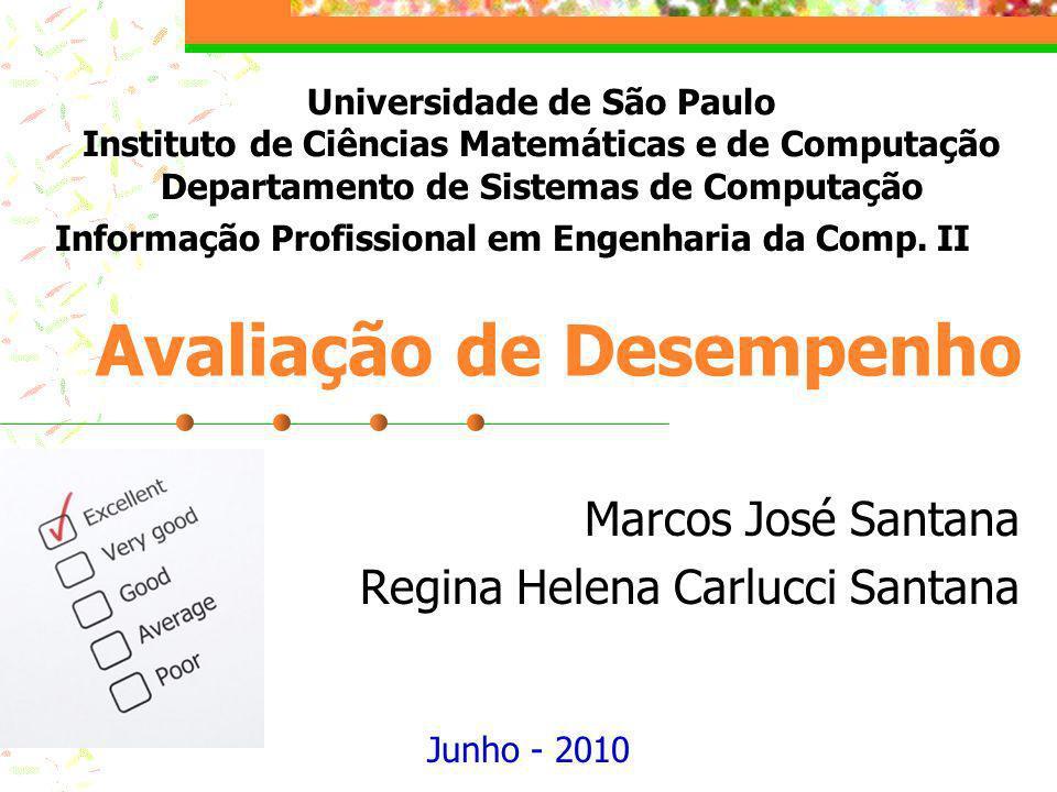 Marcos José Santana Regina Helena Carlucci Santana Universidade de São Paulo Instituto de Ciências Matemáticas e de Computação Departamento de Sistema