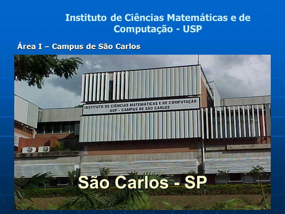 São Carlos - SP Instituto de Ciências Matemáticas e de Computação - USP Área I – Campus de São Carlos