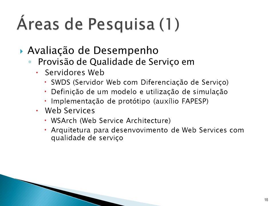 Avaliação de Desempenho Provisão de Qualidade de Serviço em Servidores Web SWDS (Servidor Web com Diferenciação de Serviço) Definição de um modelo e u