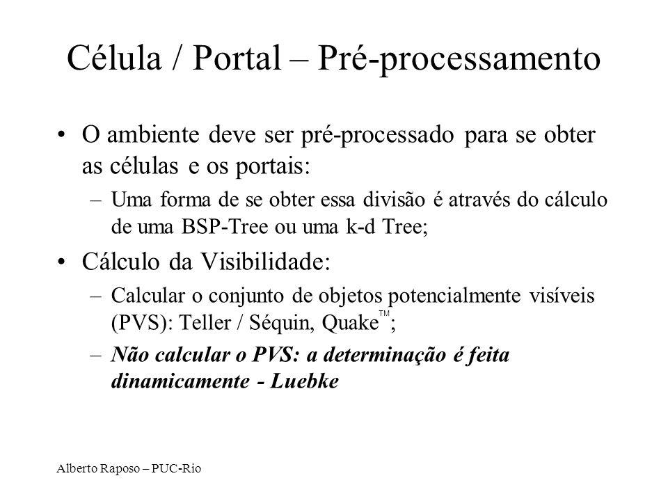 Alberto Raposo – PUC-Rio Célula / Portal – Pré-processamento O ambiente deve ser pré-processado para se obter as células e os portais: –Uma forma de s