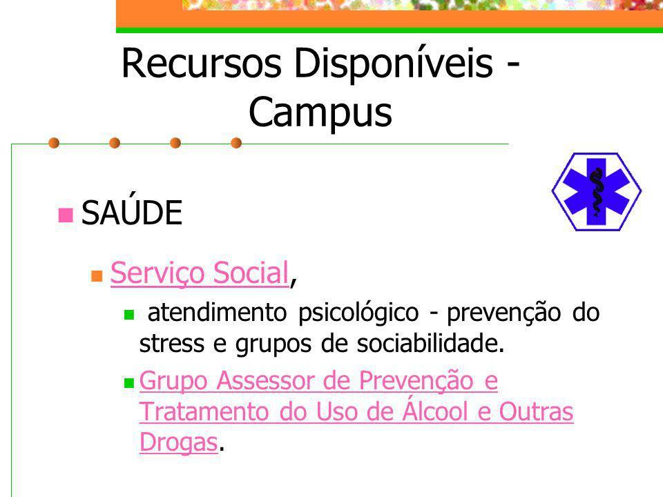 Recursos Disponíveis - Campus SAÚDE Serviço Social, Serviço Social atendimento psicológico - prevenção do stress e grupos de sociabilidade. Grupo Asse