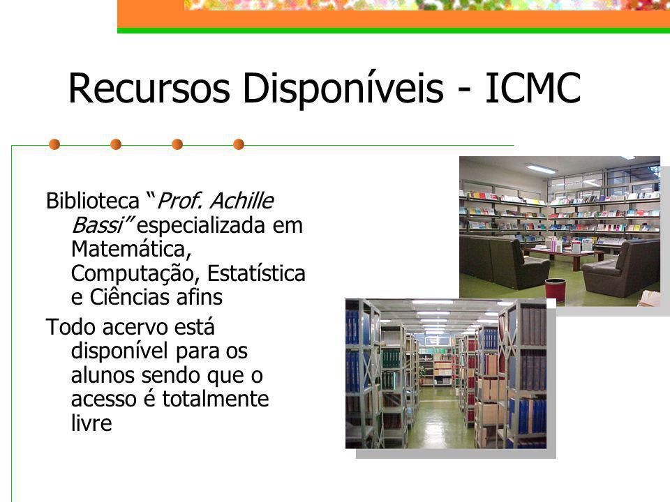 Recursos Disponíveis - ICMC Biblioteca Prof. Achille Bassi especializada em Matemática, Computação, Estatística e Ciências afins Todo acervo está disp