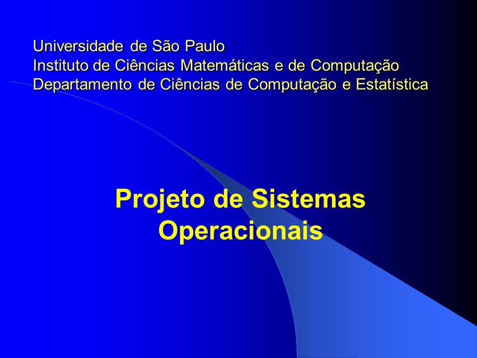 Projeto de Sistemas Operacionais - Objetivos Objetivos específicos Sistemas Distribuídos Todo um sistema deve atuar como um sistema operacional único Transparência Comunicação Compartilhamento de dados Sistemas Tolerantes a Falhas Formas para recuperação em caso de falhas Esconder as falhas