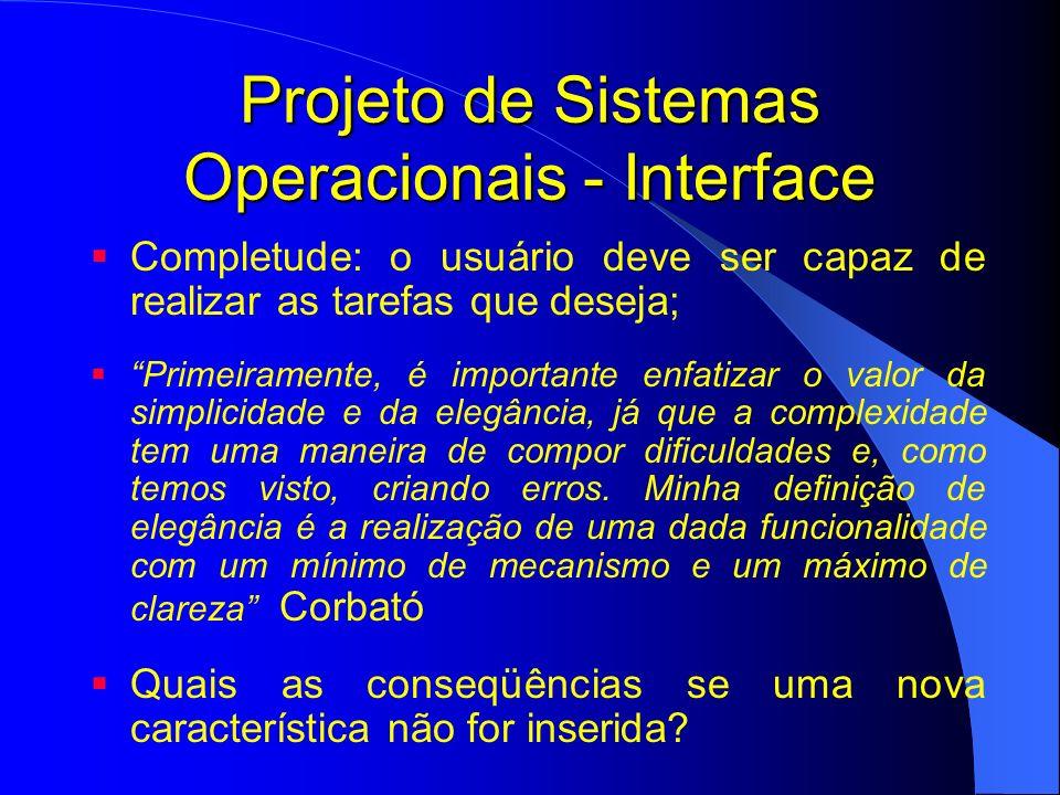 Projeto de Sistemas Operacionais - Interface Completude: o usuário deve ser capaz de realizar as tarefas que deseja; Primeiramente, é importante enfat