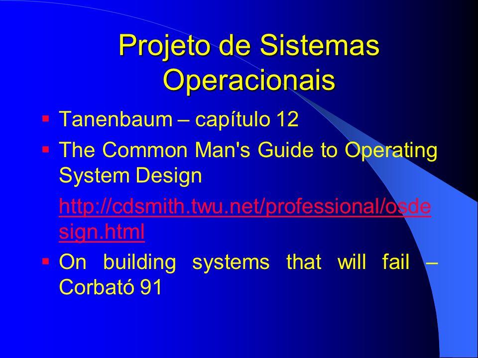 Projeto de Sistemas Operacionais Definição dos Objetivos; Projeto de Interface (interação); Implementação; Desempenho; Planejamento; Equipe; MINIX; Hoje Tendências em SO;