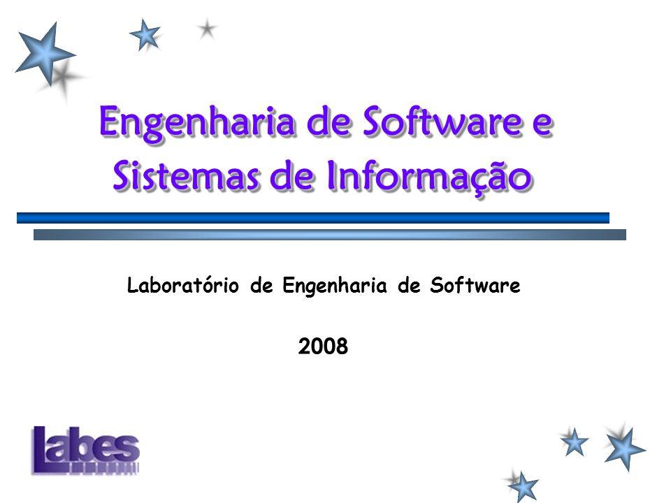 Engenharia de Software e Sistemas de Informação Laboratório de Engenharia de Software 2008