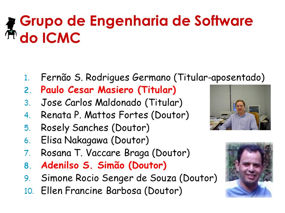 Grupo de Engenharia de Software do ICMC 1.Fernão S.