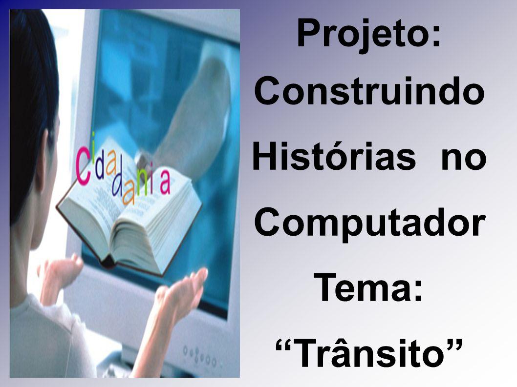 Os 4º anos iniciaram no primeiro semestre o Projeto: Construindo Histórias no Computador.
