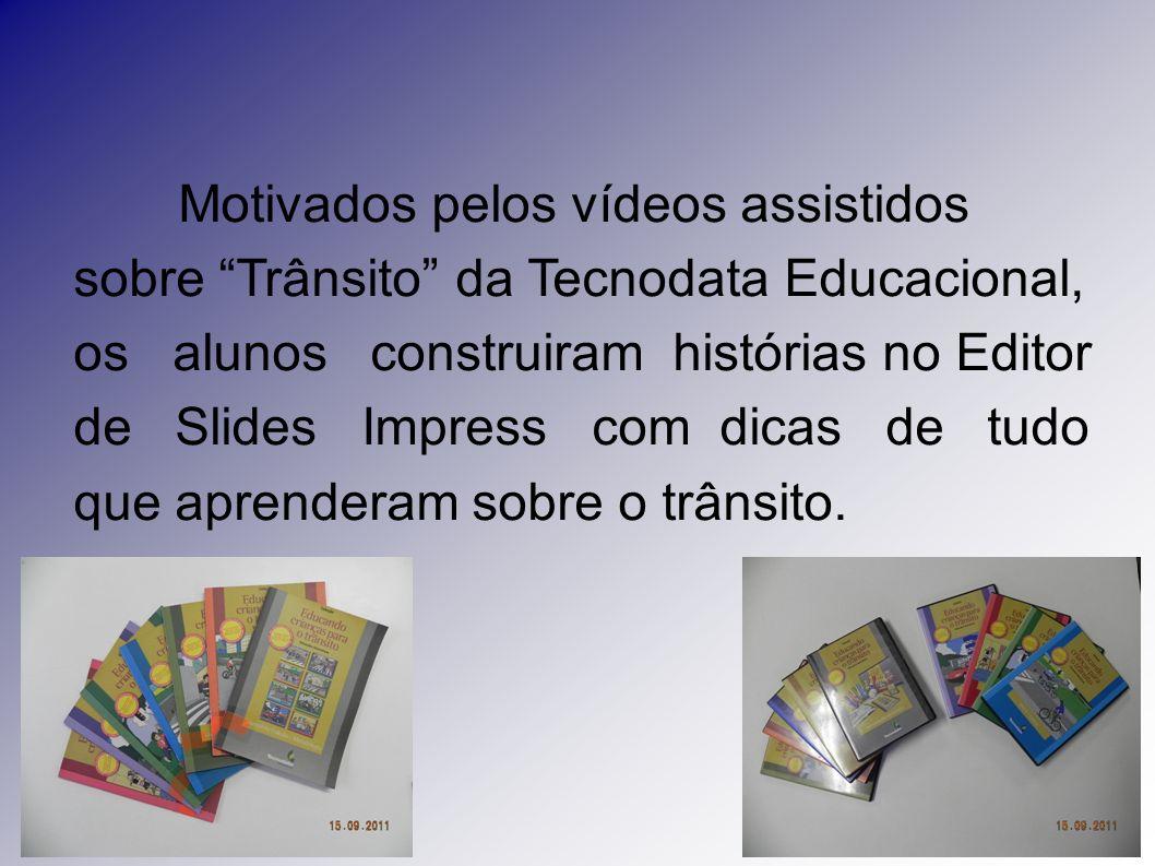 Motivados pelos vídeos assistidos sobre Trânsito da Tecnodata Educacional, os alunos construiram histórias no Editor de Slides Impress com dicas de tu