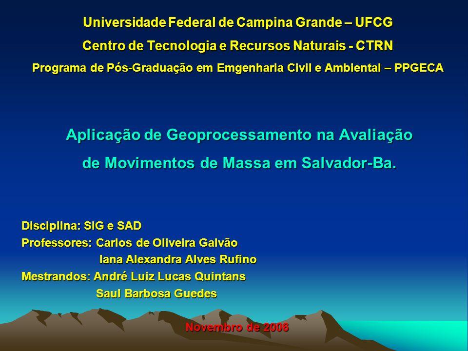 Universidade Federal de Campina Grande – UFCG Centro de Tecnologia e Recursos Naturais - CTRN Programa de Pós-Graduação em Emgenharia Civil e Ambienta