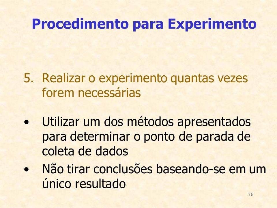76 Procedimento para Experimento 5.Realizar o experimento quantas vezes forem necessárias Utilizar um dos métodos apresentados para determinar o ponto