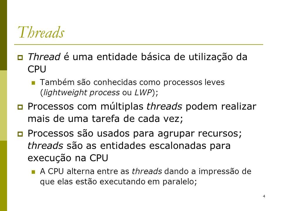 25 Threads em Java Segunda maneira de criação Criação da thread Definição de uma classe que implemente a interface Runnable.