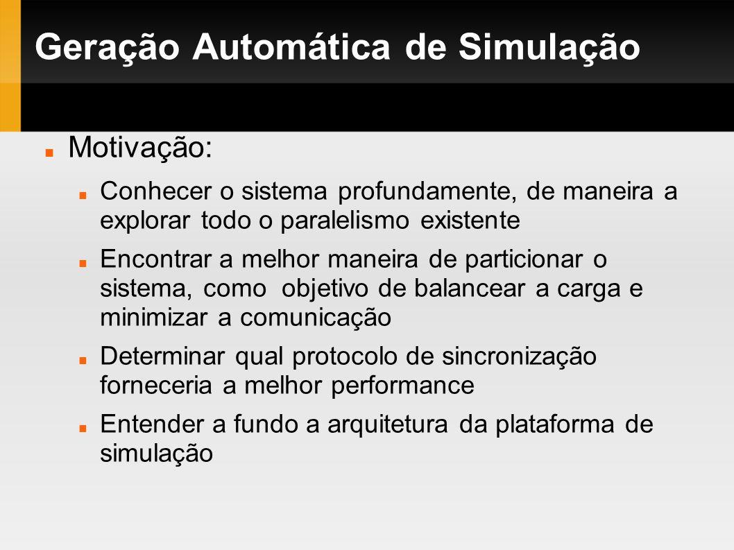 Geração Automática de Simulação Objetivos Permitir a geração automática de diferentes modelos de simulação Ser acessível aos potenciais utilizadores, sem exigir grande conhecimento técnico acerca de simulações