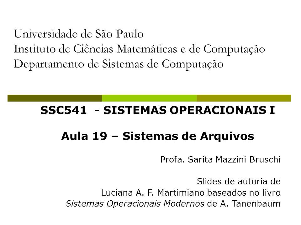 Universidade de São Paulo Instituto de Ciências Matemáticas e de Computação Departamento de Sistemas de Computação SSC541 - SISTEMAS OPERACIONAIS I Au