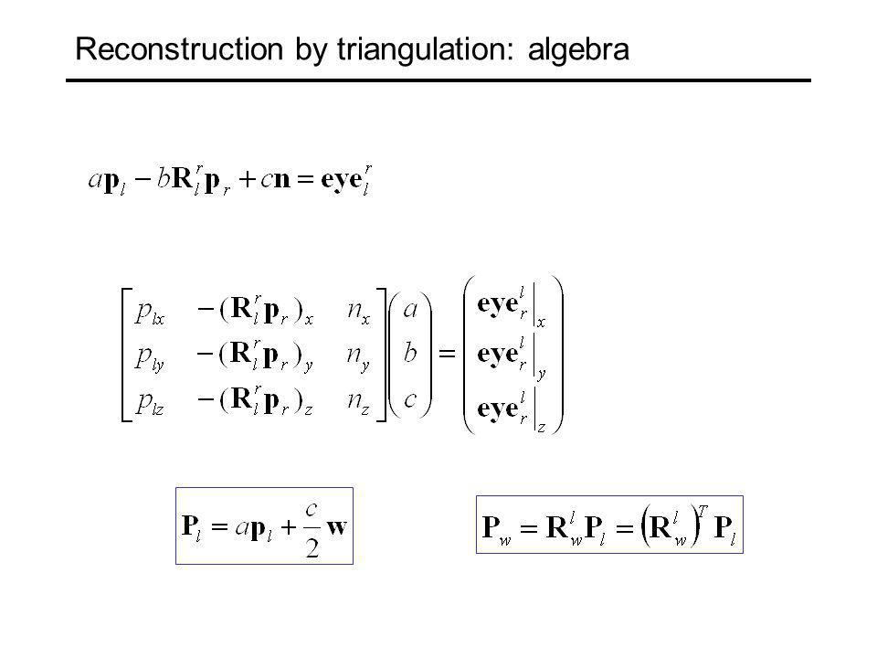Reconstruction by triangulation: algebra