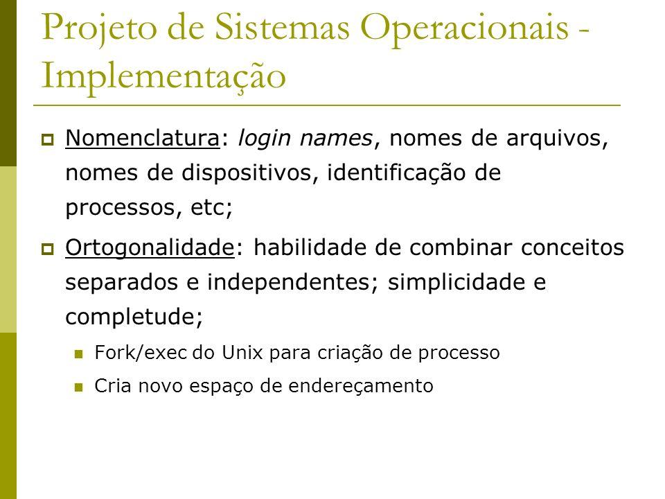 Projeto de Sistemas Operacionais - Implementação Nomenclatura: login names, nomes de arquivos, nomes de dispositivos, identificação de processos, etc;