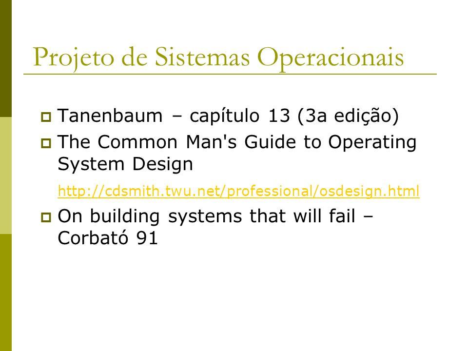 Projeto de Sistemas Operacionais Definição dos Objetivos; Projeto de Interface (interação); Implementação; Desempenho; Planejamento; Equipe; Exemplo: MINIX; Tendências em SO;