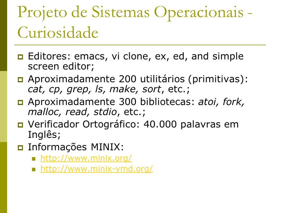 Projeto de Sistemas Operacionais - Curiosidade Editores: emacs, vi clone, ex, ed, and simple screen editor; Aproximadamente 200 utilitários (primitiva