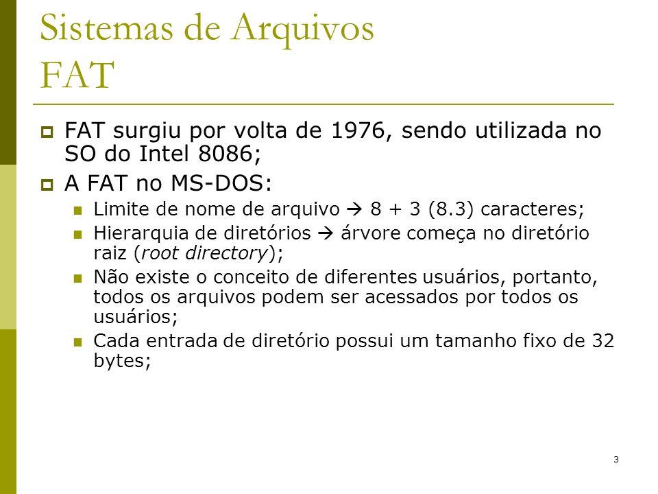 34 Sistemas de Arquivos Ext2/Ext3 Diret ó rios são gerenciados como listas ligadas com entradas de tamanho variado; Cada entrada possui os seguintes campos: N ú mero do i-node; Tamanho da entrada (Tent); Tamanho do nome (Tnome); Tipo do arquivo (Tipo); Nome; I-nodeNome arquivo Entrada de um diretório Ext2FS TentTnome i1file11605 i2Long_file_name4014 Tipo Dir Ln