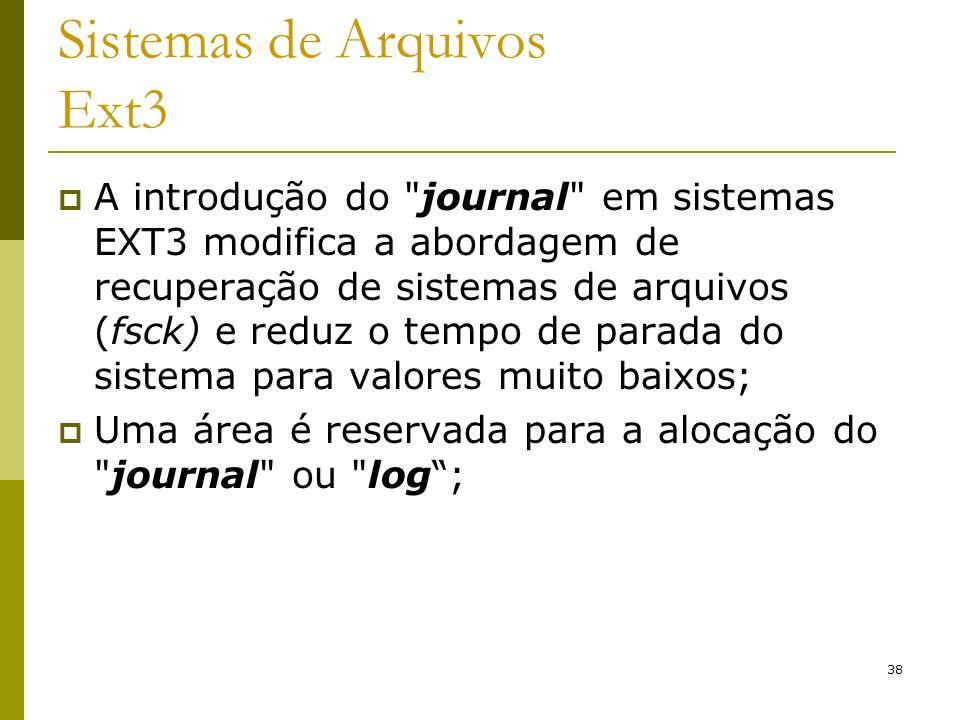 38 Sistemas de Arquivos Ext3 A introdução do