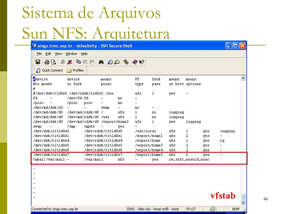 46 Sistema de Arquivos Sun NFS: Arquitetura vfstab