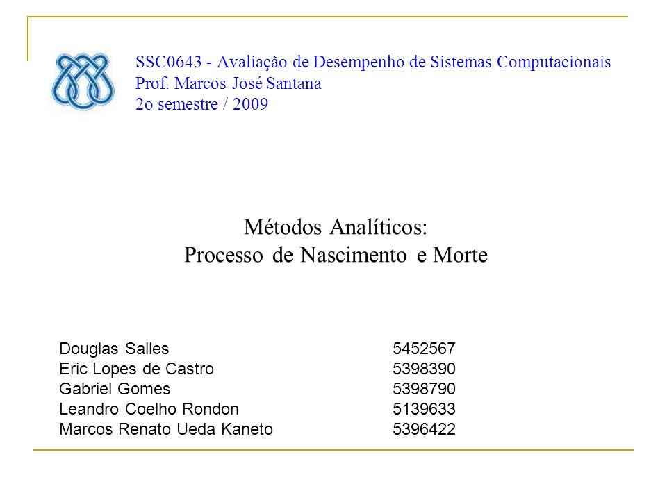 SSC0643 - Avaliação de Desempenho de Sistemas Computacionais Prof.