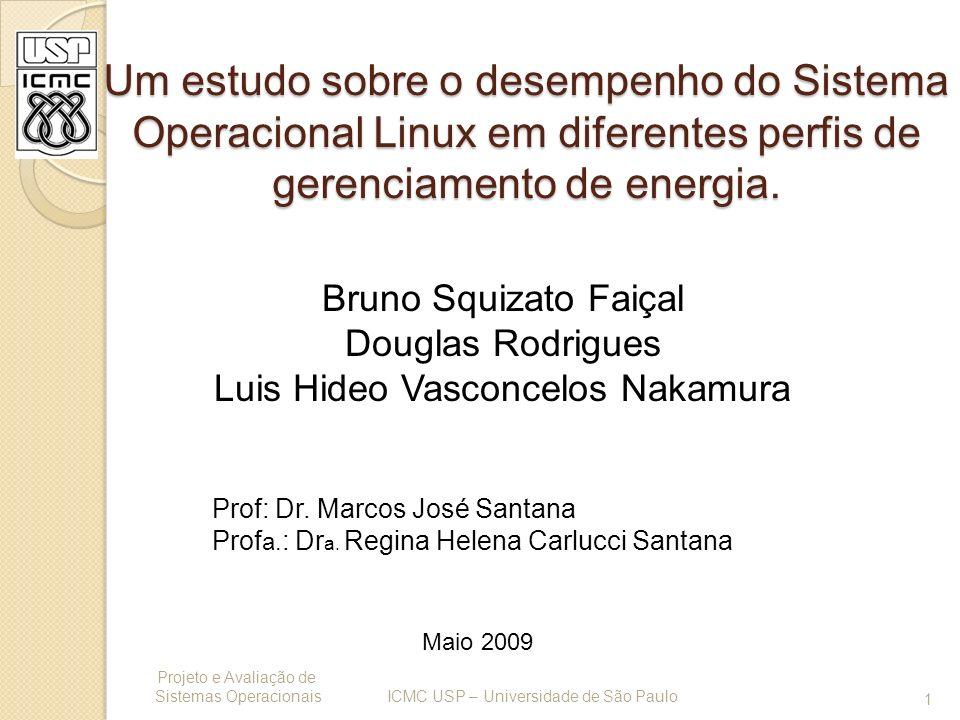 Gerenciamento de Energia ACPI Projeto e Avaliação de Sistemas Operacionais 12 ICMC USP – Universidade de São Paulo ACPI envolve a já existente coleção de códigos de gerenciamento de energia da BIOS (APIs, PNPBIOS APIs, Multiprocessor Specification [MPS] tables, etc) dentro de um bem definido gerenciamento de energia e especificação de configuração de interface.