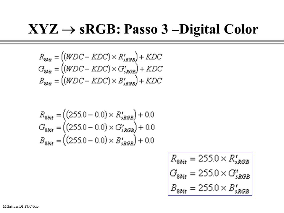MGattass DI-PUC/Rio XYZ sRGB: Passo 3 –Digital Color