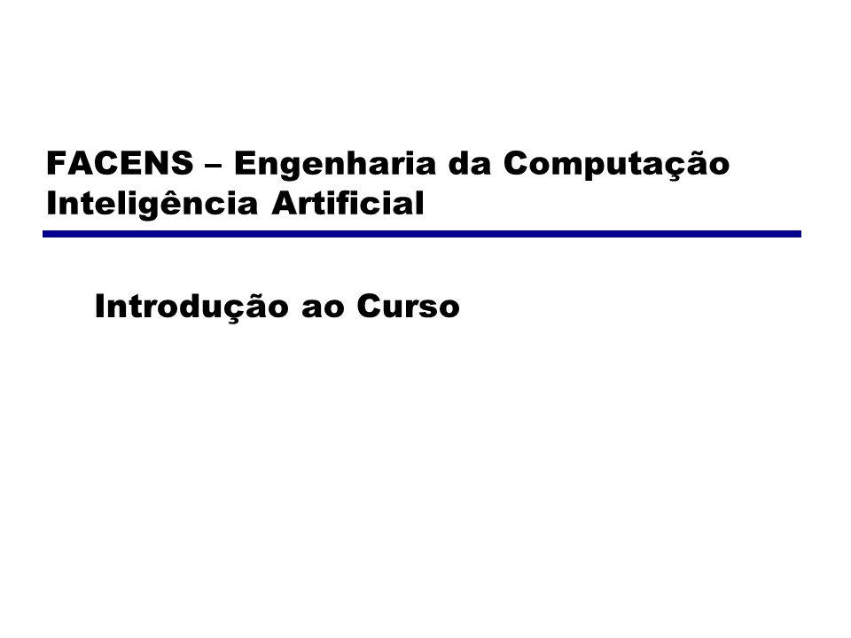 FACENS – Engenharia da Computação Inteligência Artificial Introdução ao Curso