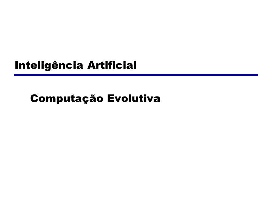 Inteligência Artificial Computação Evolutiva