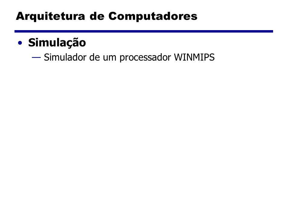 Arquitetura de Computadores Simulação Simulador de um processador WINMIPS