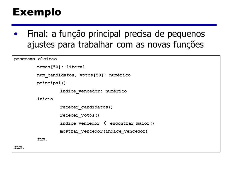 Exemplo Final: a função principal precisa de pequenos ajustes para trabalhar com as novas funções programa eleicao nomes[50]: literal num_candidatos,