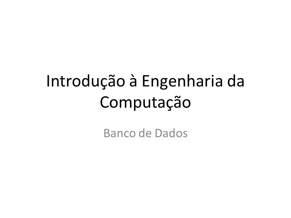 Introdução à Engenharia da Computação Banco de Dados