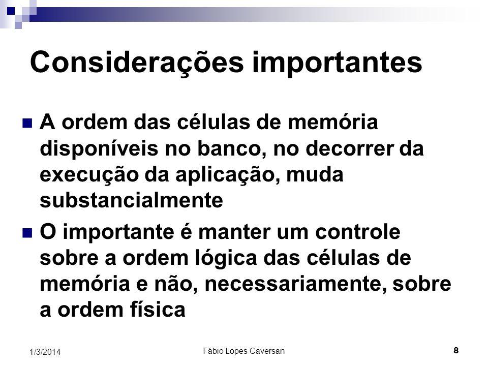 Fábio Lopes Caversan 7 1/3/2014 OperaçãoBanco de memóriaxyz z.Push(f)(nada) y.Pop() z.Pop()(nada) x.Pop() (nada) z.Push(g)