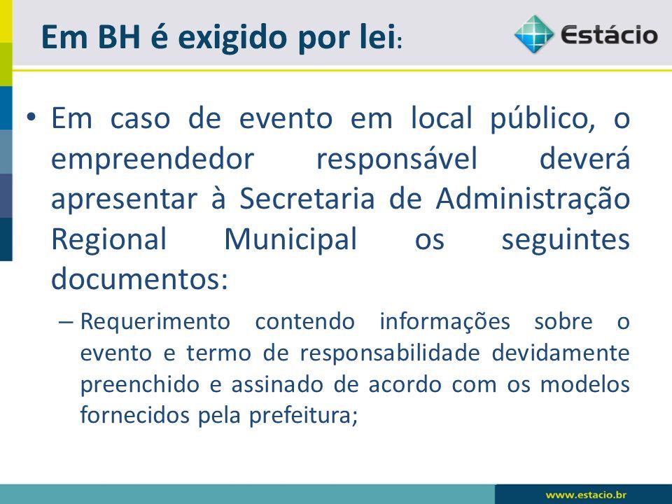 Em caso de evento em local público, o empreendedor responsável deverá apresentar à Secretaria de Administração Regional Municipal os seguintes documen