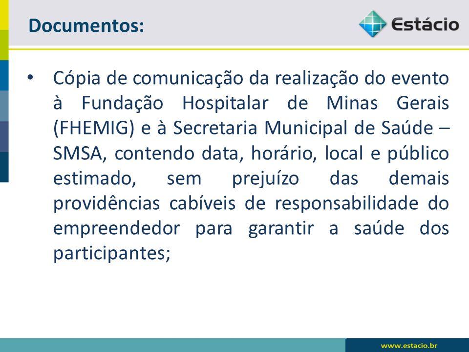 Documentos: Cópia de comunicação da realização do evento à Fundação Hospitalar de Minas Gerais (FHEMIG) e à Secretaria Municipal de Saúde – SMSA, cont