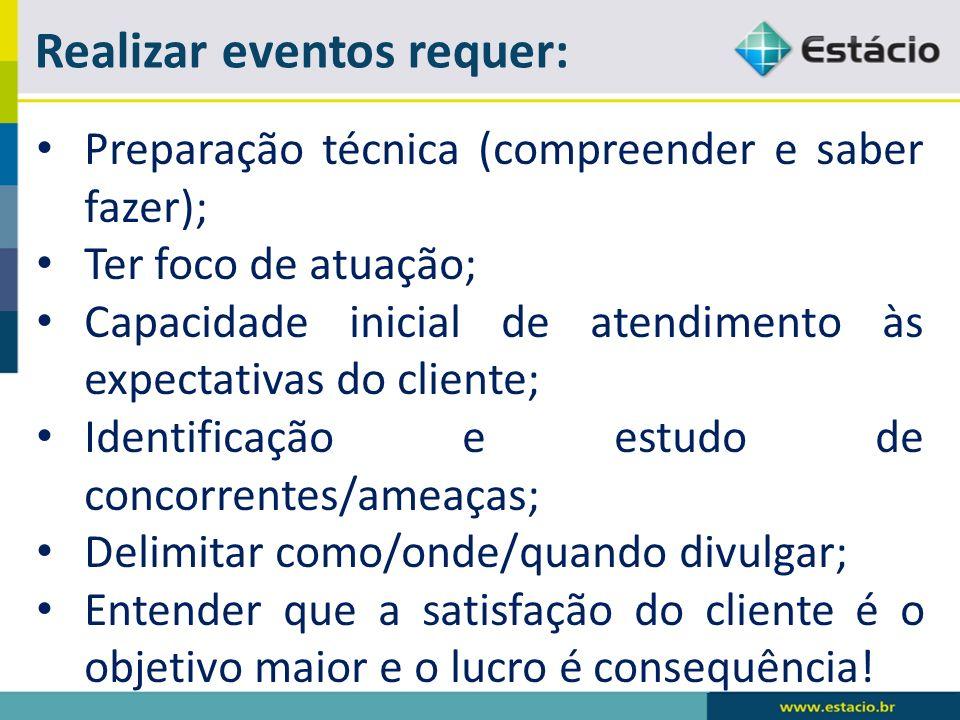 Preparação técnica (compreender e saber fazer); Ter foco de atuação; Capacidade inicial de atendimento às expectativas do cliente; Identificação e est