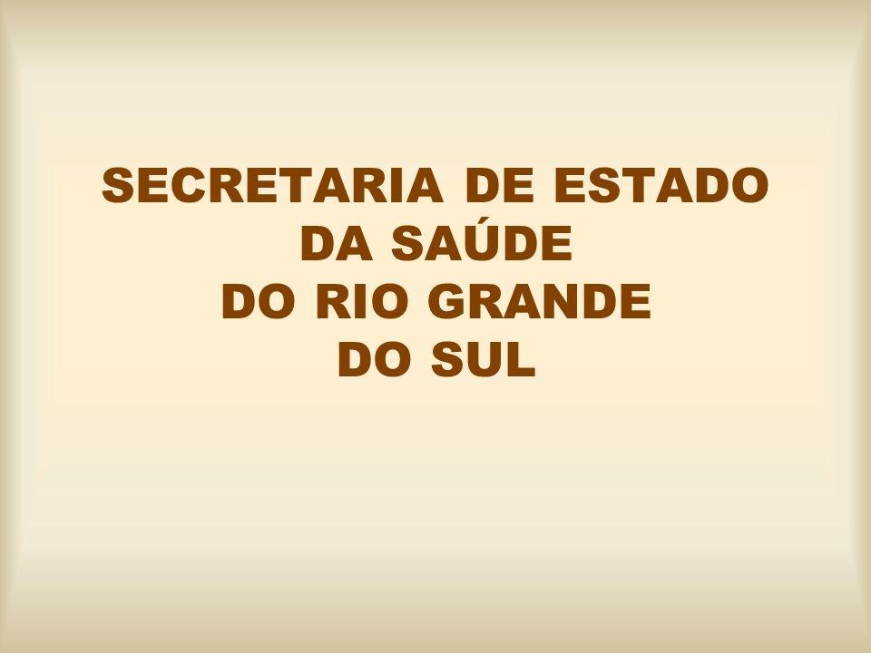 SECRETARIA DE ESTADO DA SAÚDE DO RIO GRANDE DO SUL