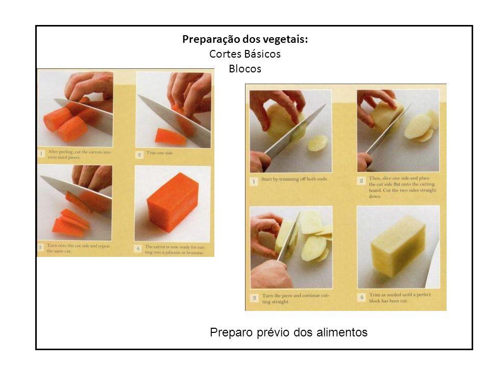 Preparação dos vegetais: Cortes Básicos Bastonete – Bâtonnet : 4 a 5 cm de comprimento/ 1 cm de lado Preparo prévio dos alimentos