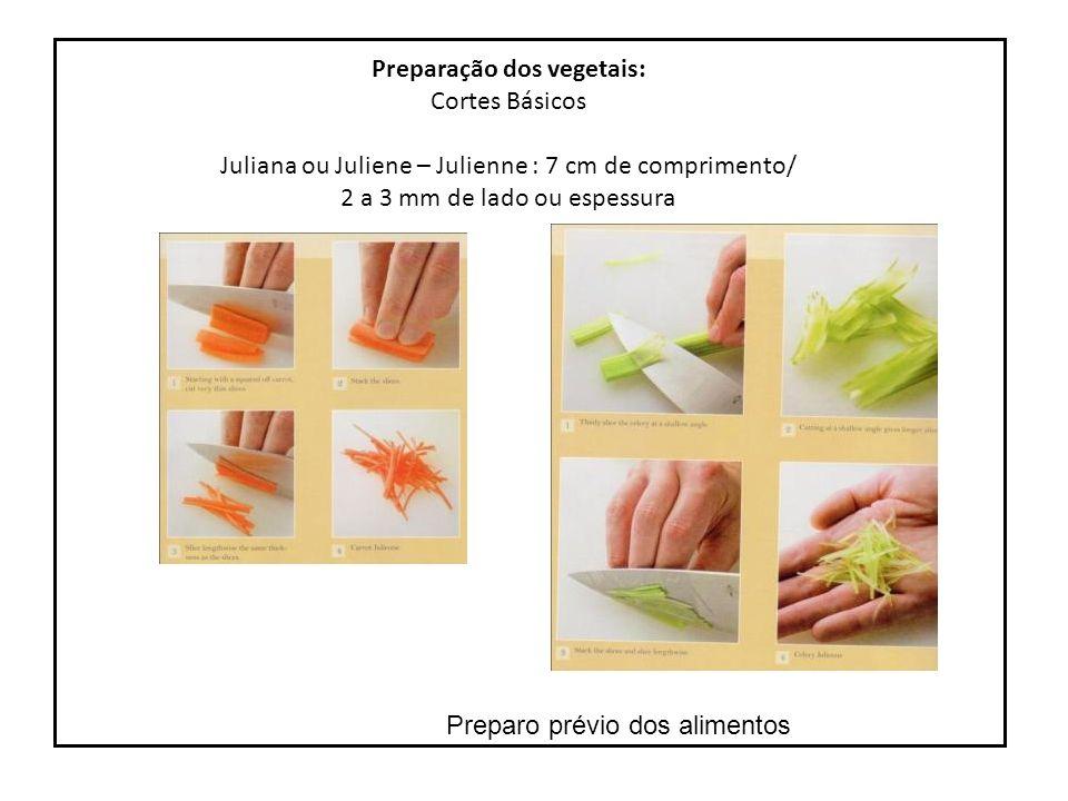 s Preparo prévio de alimentos Preparação dos vegetais: Cortes Básicos Mirepoix : cortes irregulares de cenoura, cebola, salsão e alho poró