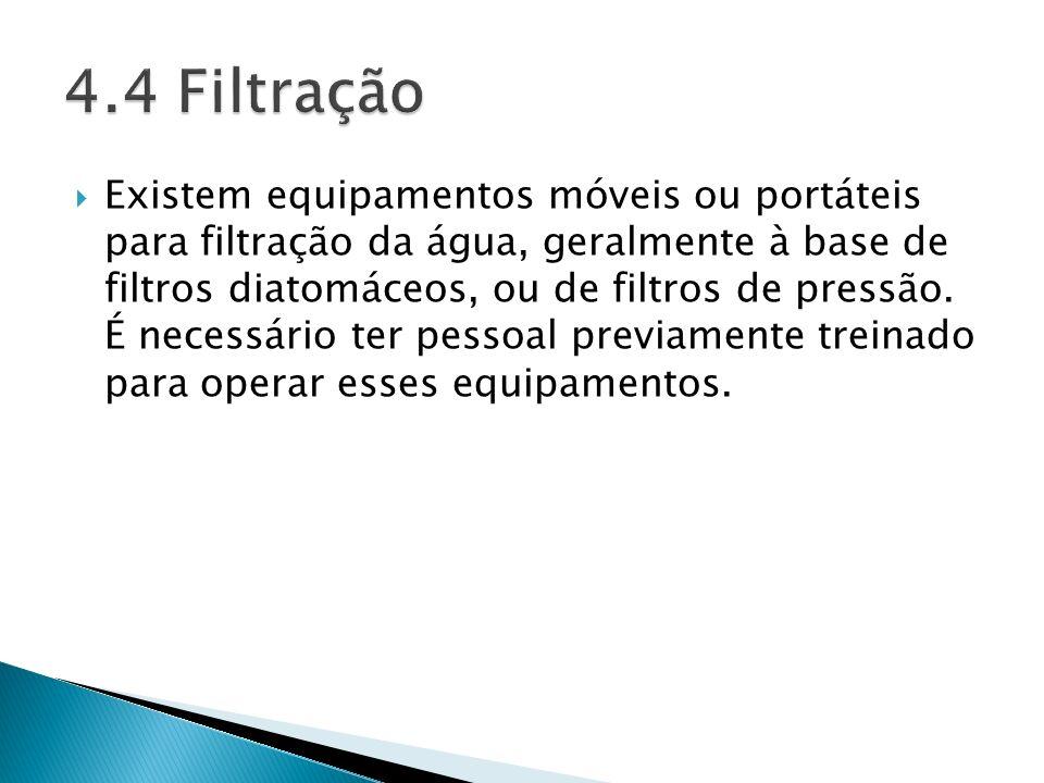 Existem equipamentos móveis ou portáteis para filtração da água, geralmente à base de filtros diatomáceos, ou de filtros de pressão. É necessário ter