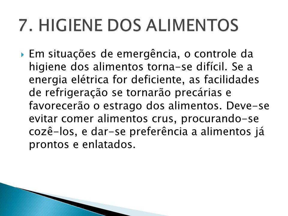 Em situações de emergência, o controle da higiene dos alimentos torna-se difícil. Se a energia elétrica for deficiente, as facilidades de refrigeração