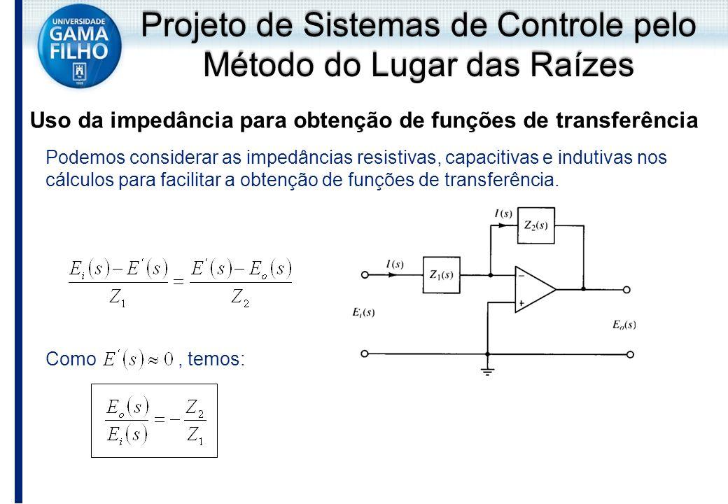 Podemos considerar as impedâncias resistivas, capacitivas e indutivas nos cálculos para facilitar a obtenção de funções de transferência. Como, temos: