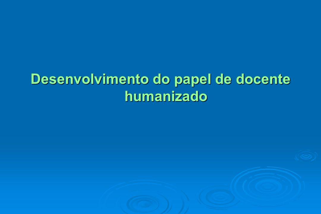 Desenvolvimento do papel de docente humanizado