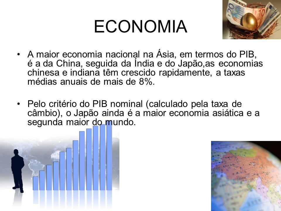ECONOMIA A maior economia nacional na Ásia, em termos do PIB, é a da China, seguida da Índia e do Japão,as economias chinesa e indiana têm crescido ra