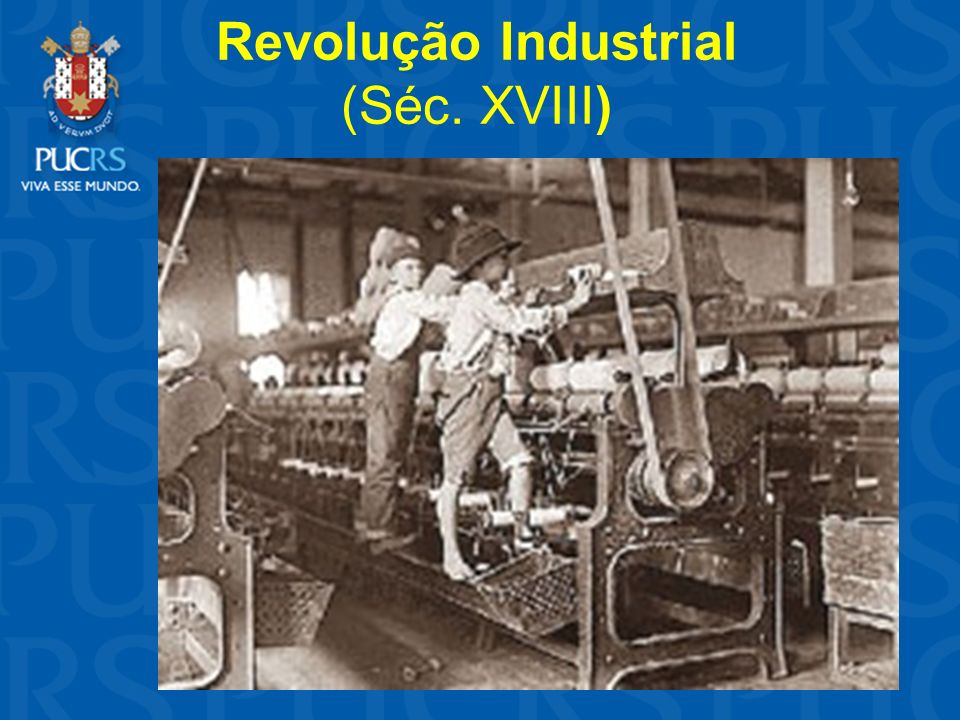 Revolução Industrial (Séc. XVIII)