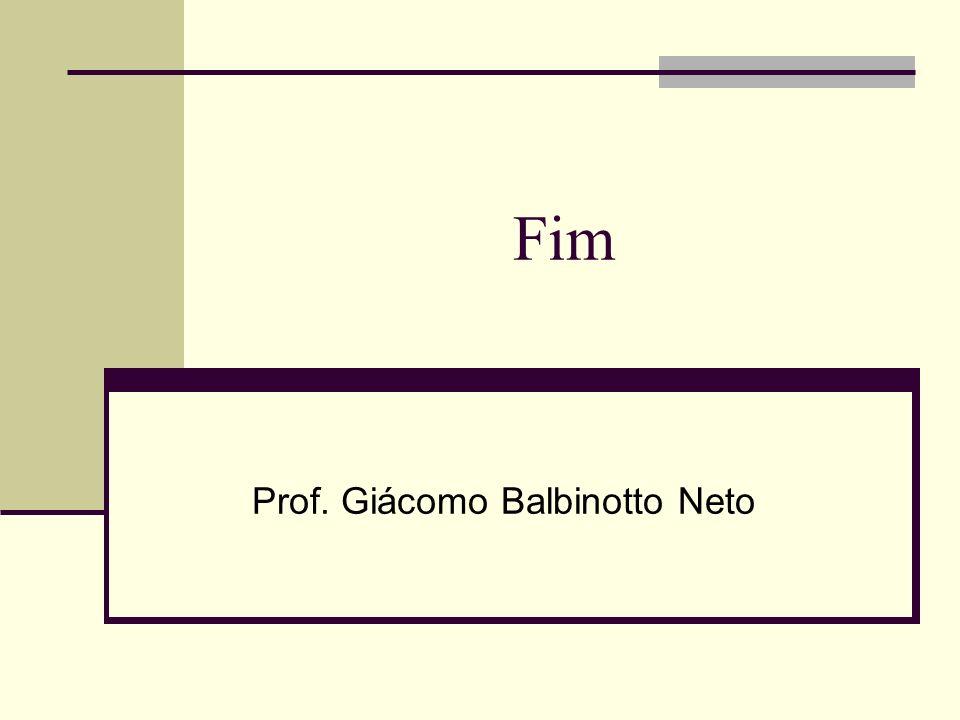 Fim Prof. Giácomo Balbinotto Neto